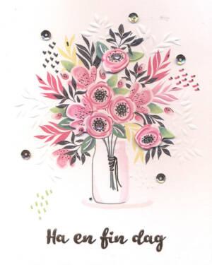 """Håndlaget Kort: """"Ha en fin dag"""" - Blomster"""